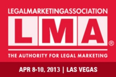 LMA Legal Marketing Association Annual Conference #LMA2013