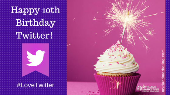 Happy 10th BirthdayTwitter! #LoveTwitter