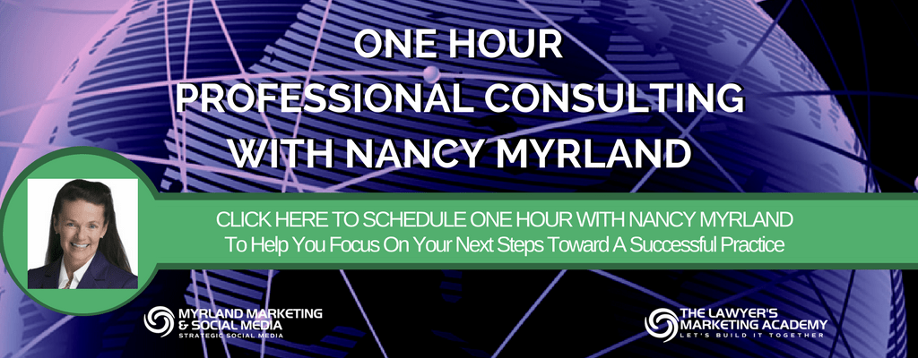 Lawyers and Legal Marketers, Schedule Consulting Time With Nancy Myrland