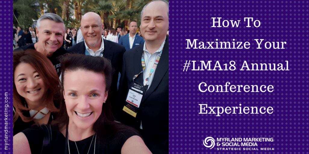 How To Maximize Your LMA18 Conference Experience