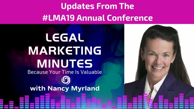 #LMA19 Conference Flash Briefing with Nancy Myrland