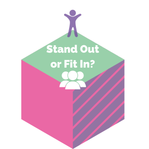 Stand Out or Fit In