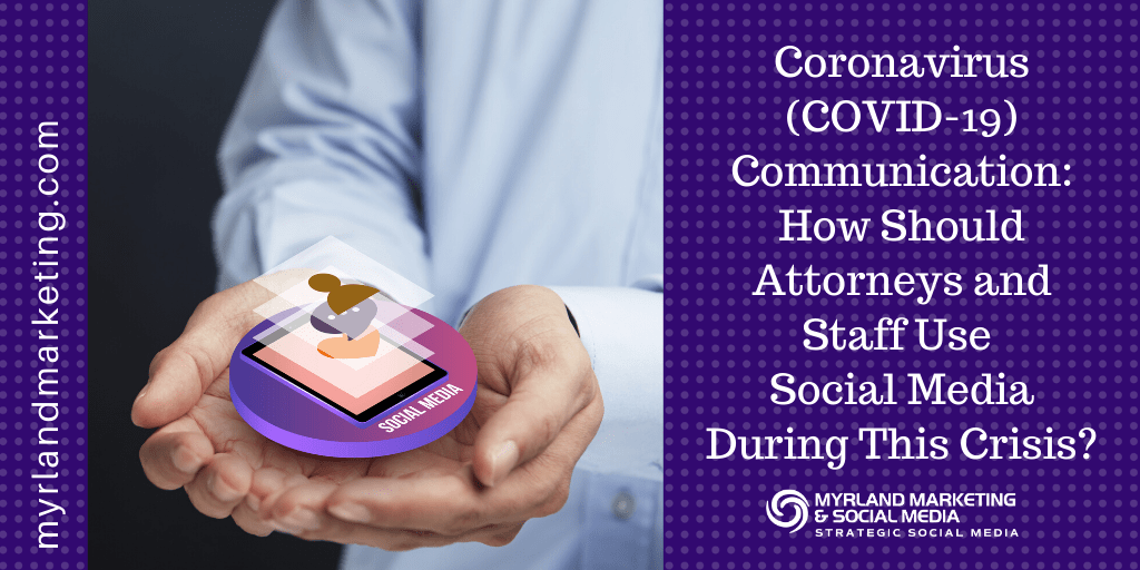 Coronavirus How Should Attorneys Use Social Media During This COVID-19 Crisis?