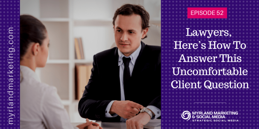 Lawyers Here's How To Answer This Uncomfortable Client Question