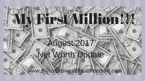 My First Million August 2017 Net worth