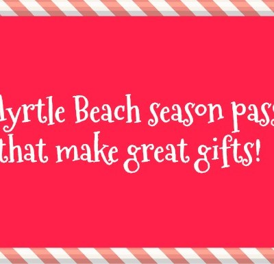 10 Myrtle Beach season passes that make great gifts