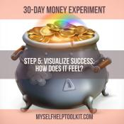 Step 5: Visualize Success: How Does It Feel?