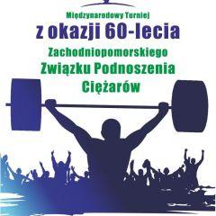 Międzynarodowy Turniej Podnoszenia Ciężarów z okazji 60 lecia ZZPC