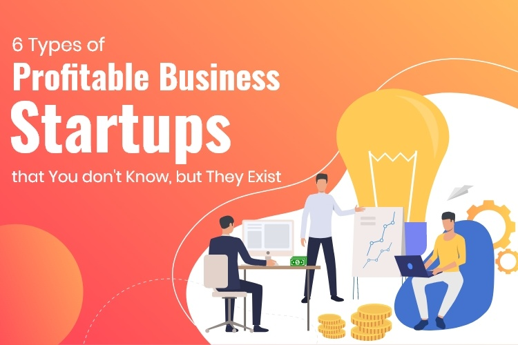 6 Types Profitable Business Startups