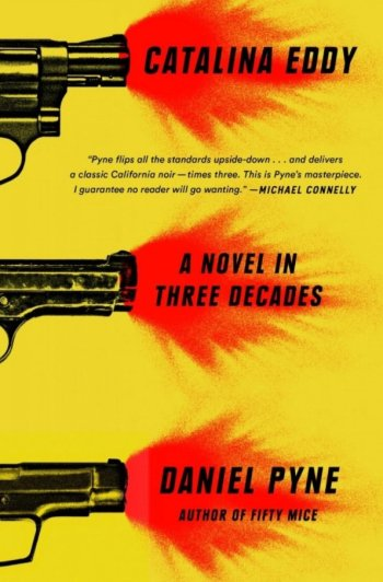 Catalina Eddy A Novel in Three Decades daniel pyne best mystery thriller book covers 2017