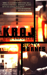 Kraj the Enforcer By Rusty Barnes A Worthy Addition To The Unstoppable Tough Guy Genre book