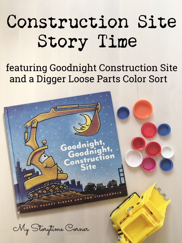 Construction Site Story Time Toddlers Digger Loose Parts Color Sort and Children Book List