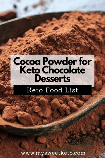 All you need to know about cocoa powder for keto baking in one place! This is an amazing ingredient to use when making chocolate-flavored keto desserts! #keto #ketogenic #ketofoodlist #dessert #recipe #mysweetketo