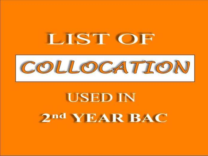 list of collocation used in 2nd year bac