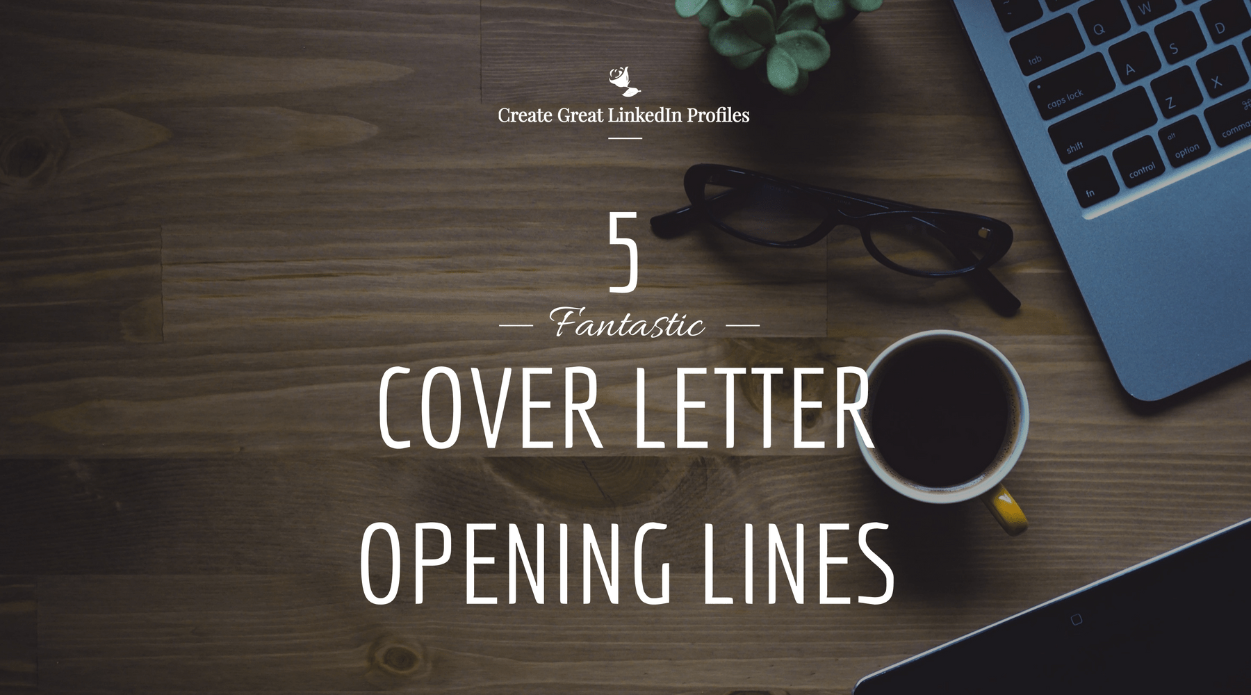 5 Fantastic Cover Letter Opening Lines Mary Rose Hoja LinkedIn QuickFix Get work now with LinkedIn