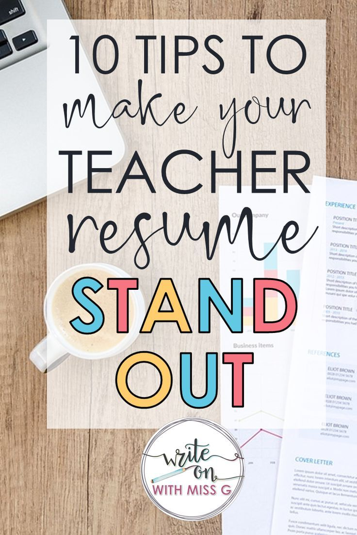 10 TIPS TO MAKE YOUR TEACHER RESUME STAND OUT Write on With Miss G
