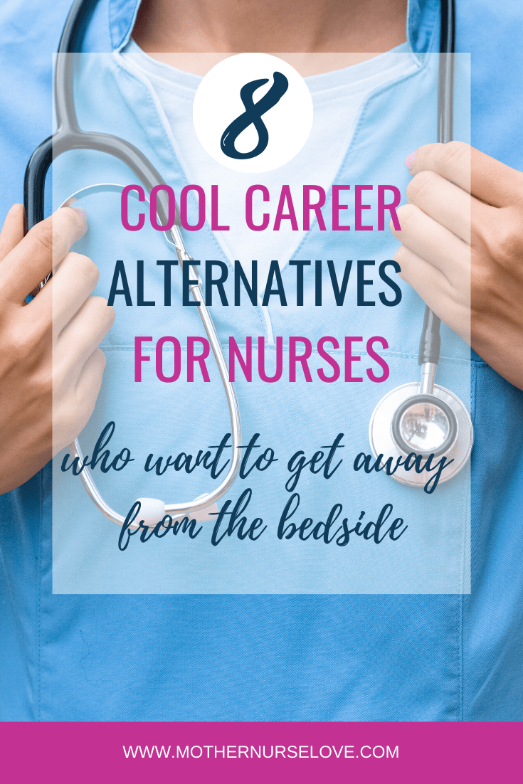 8 Alternative Nurse Careers For Nurses Who Don t Want To Be Nurses Anymore
