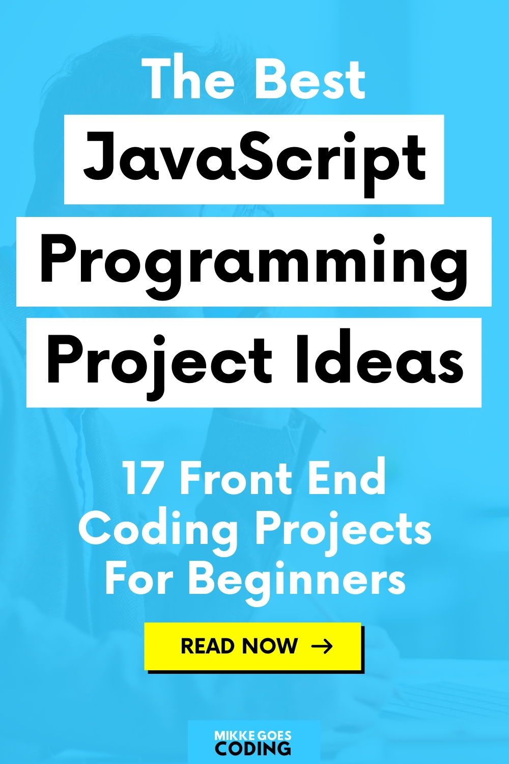 Fun JavaScript Coding Project Ideas for Beginners Practice Front End Web Development in 2020