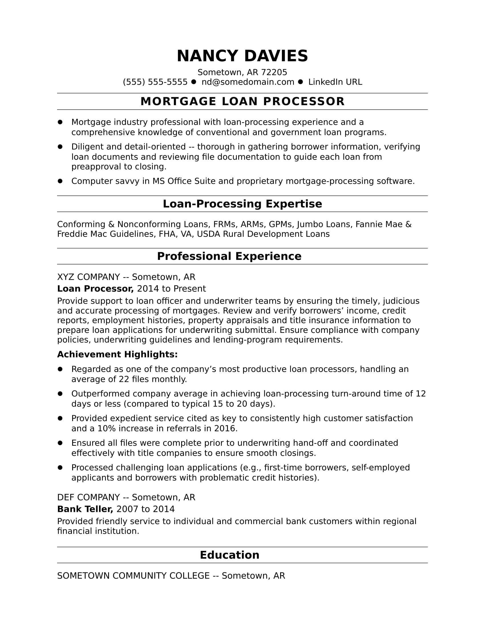 Does your resume demonstrate how accurately and efficiently you process loans If not borrow ideas from this sample resume for a mortgage loan processor