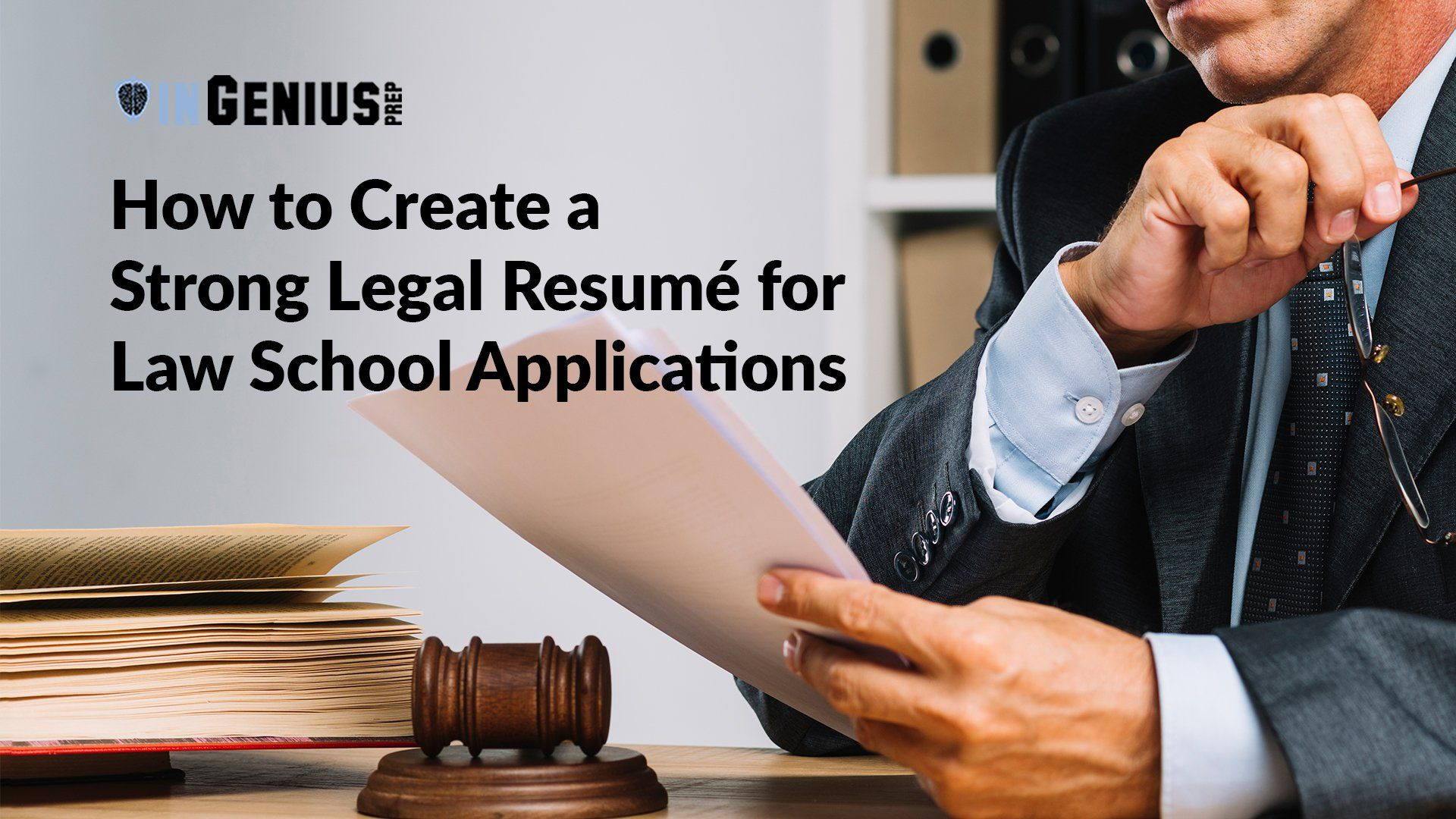 How to Create a Strong Legal Resumé for Law School Applications