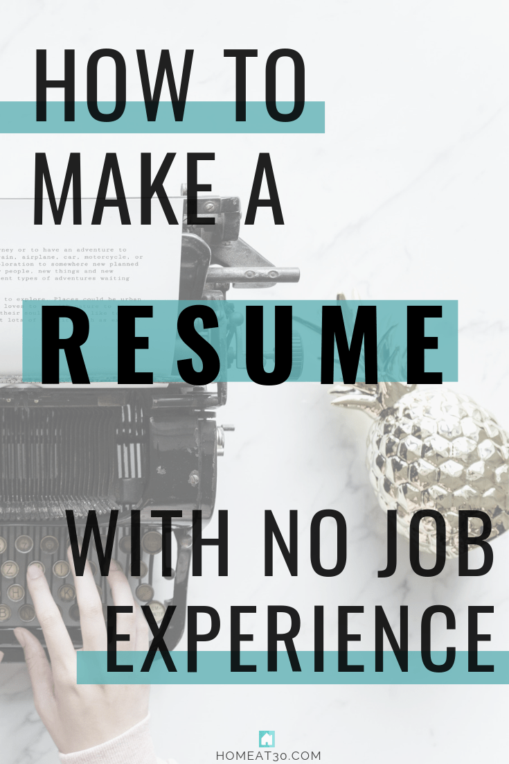 How to Make a Resume With No Job Experience