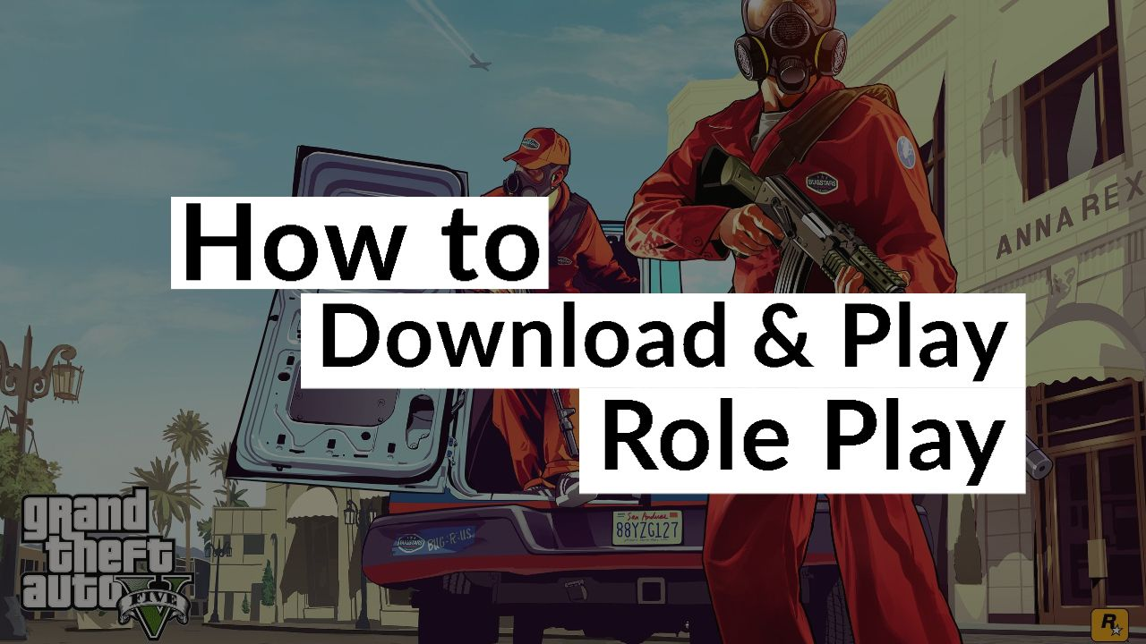 GTA 5 RP Role play How to Download & Play for Free 2020