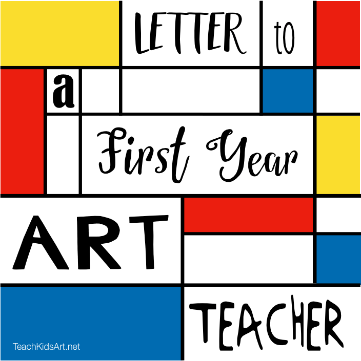 Letter to a First Year Art Teacher practical advice from the trenches