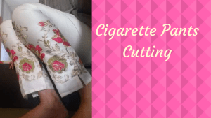 Cigarette Pant Cutting in 10 minutes