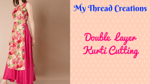 Double layer kurti drafting and cutting