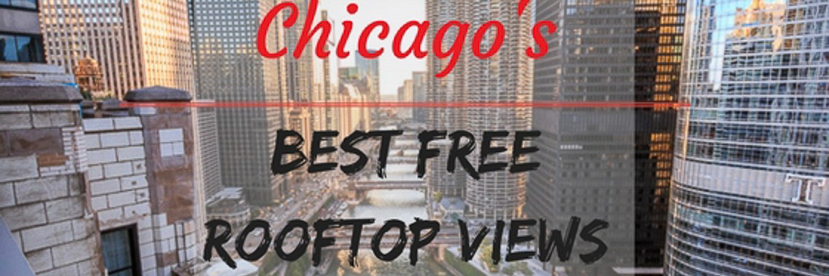 Top FREE Rooftop Views in Chicago