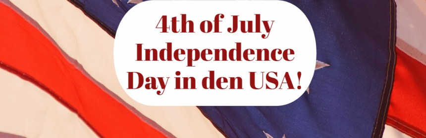 Independence Day in den USA!