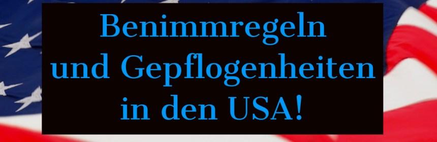 Benimmregeln und Gepflogenheiten in den USA!