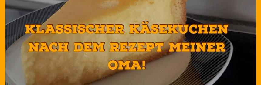 Klassischer Käsekuchen nach Omas Rezept