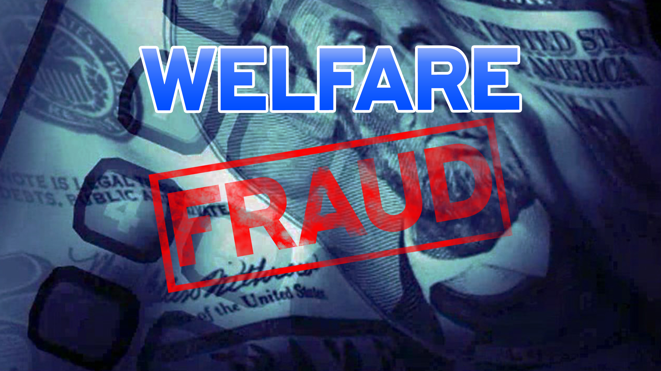 Welfare Fraud FOR WEB_1445535783793.jpg