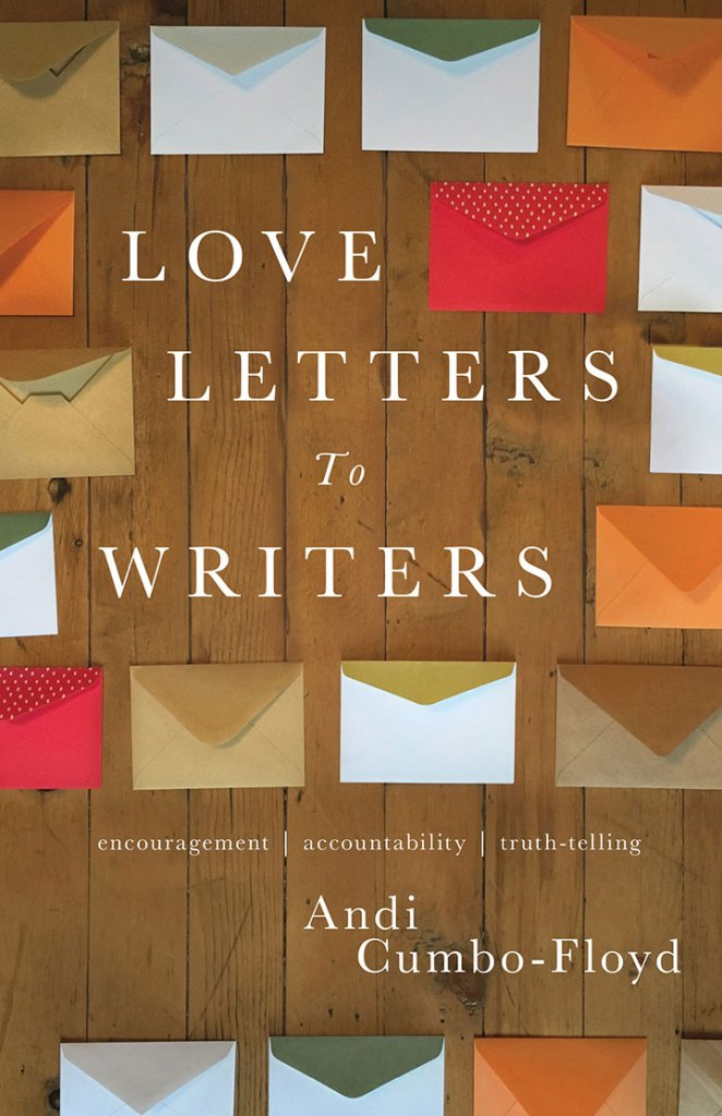 Love letters to writers, Andi Cumbo-Floyed