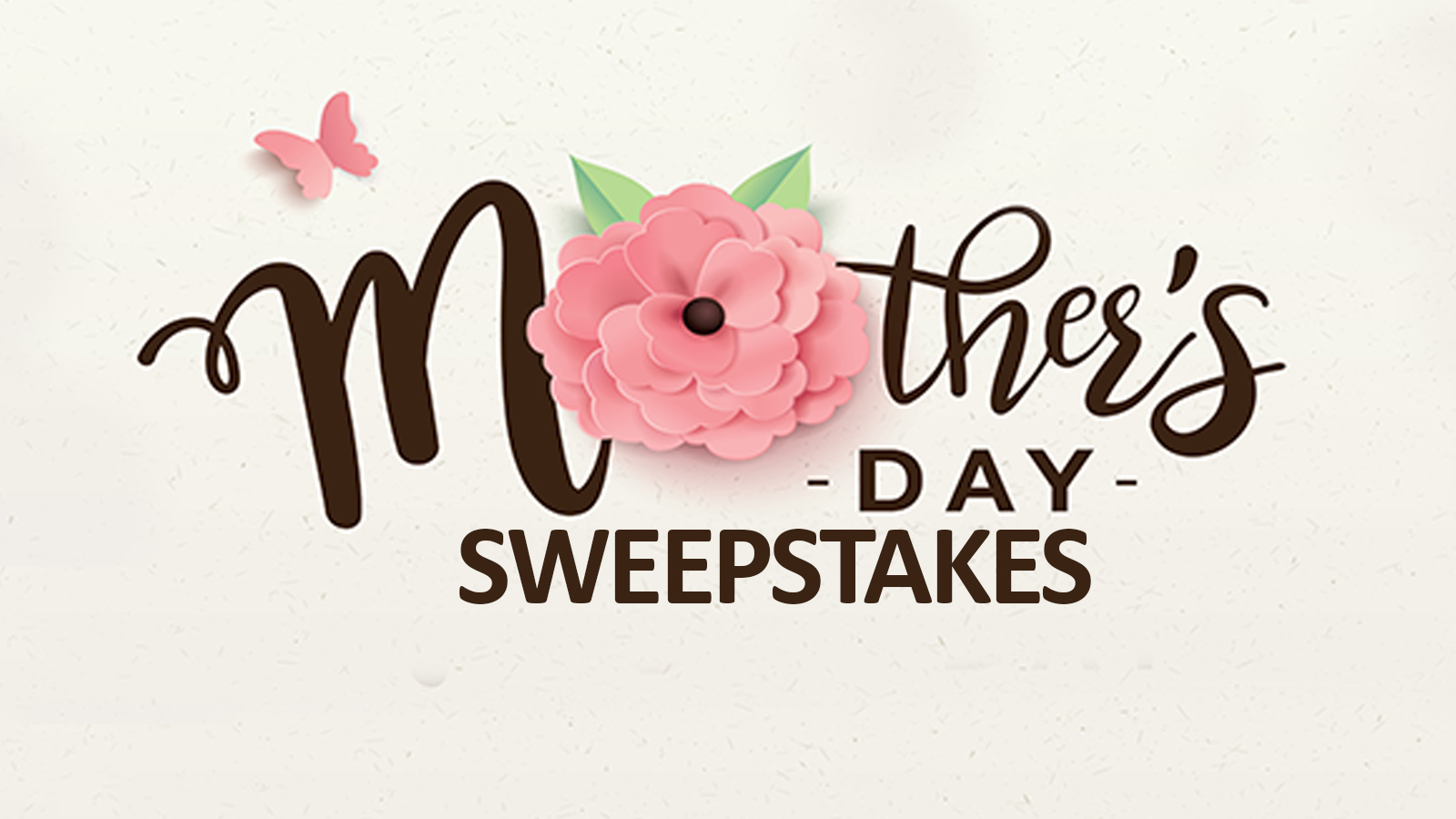 Mother's Day Sweepstakes 2019