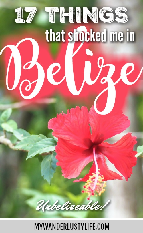 You're Unbelizeable // 17 Things That Shocked Me in Belize