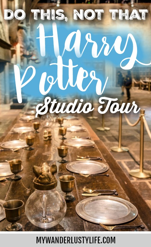 Do This, Not That // Harry Potter Studio Tour, London