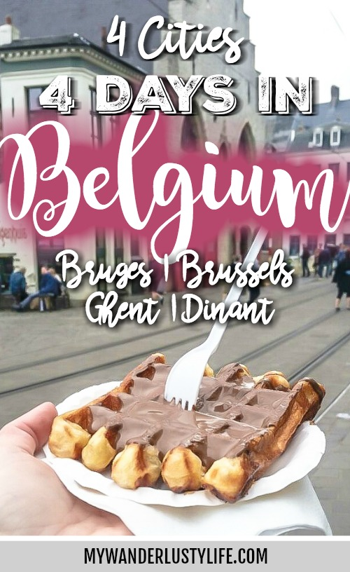 4 days in Belgium | 4 cities | Brussels, Bruges, Ghent, Dinant | waffles and beer and chocolate | Gent, Brugge, Bruxelles, Dinant | What to do in Belgium | Things to do in Belgium | Where to stay in Belgium | Flanders