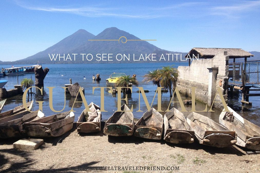 What to see on Lake Atitlan, Guatemala