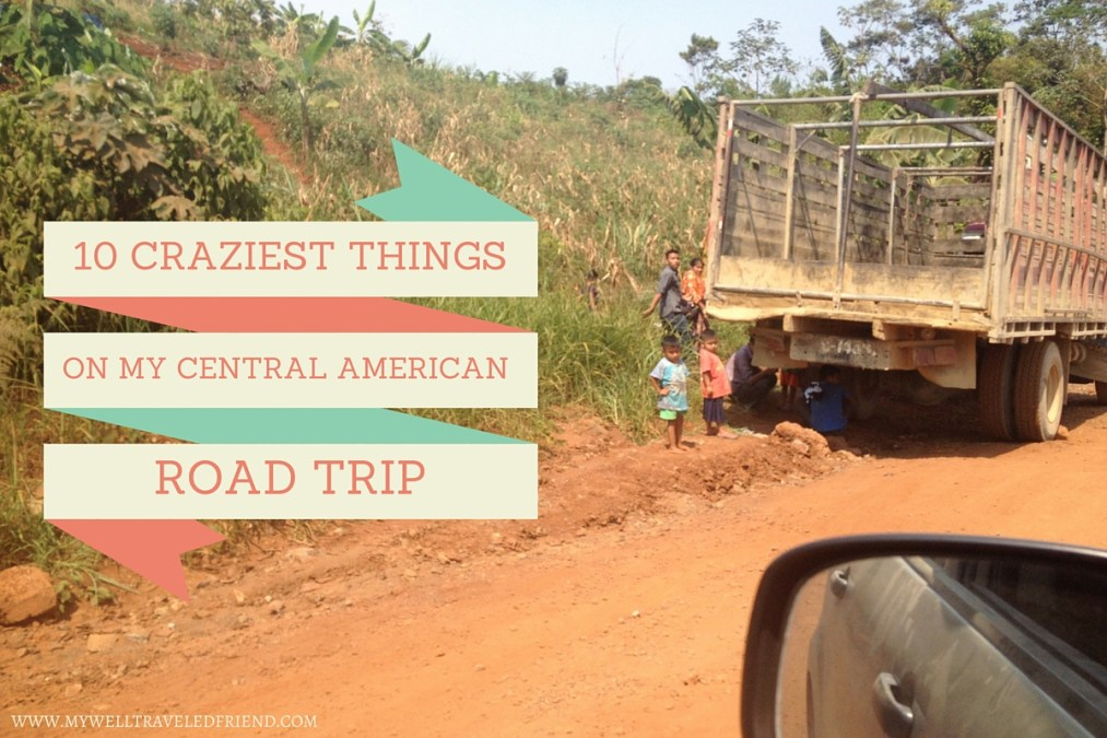 10 crazy things that happened on my Central American road trip