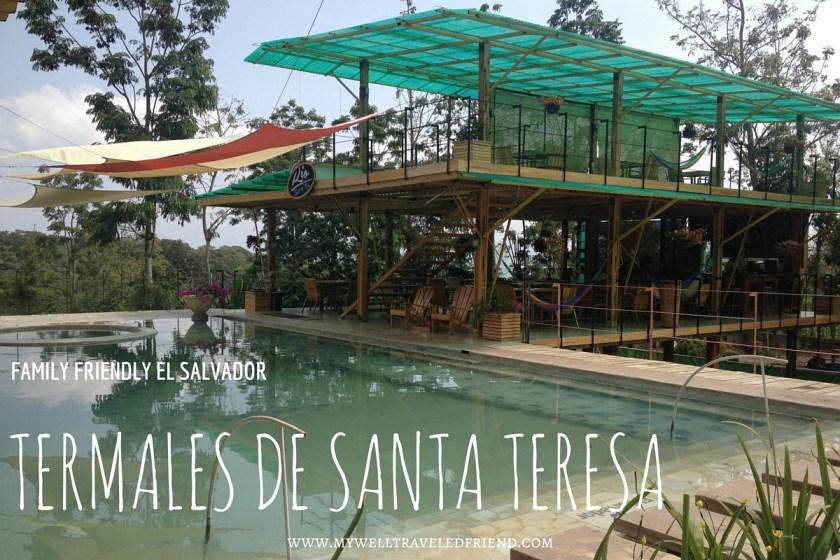 Termales de Santa Teresa Family friendly El Salvador www.mywelltraveledfriend.com