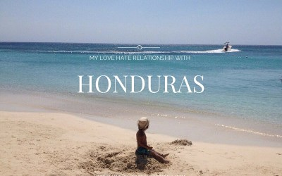 My love hate relationship with Honduras.