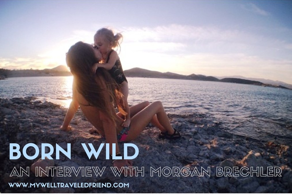 The Born Wild project, Morgan Brechler and being an adventure mum