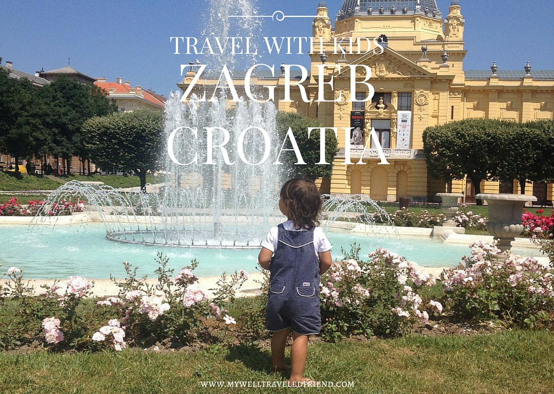 Zagreb with kids, family travel at its best