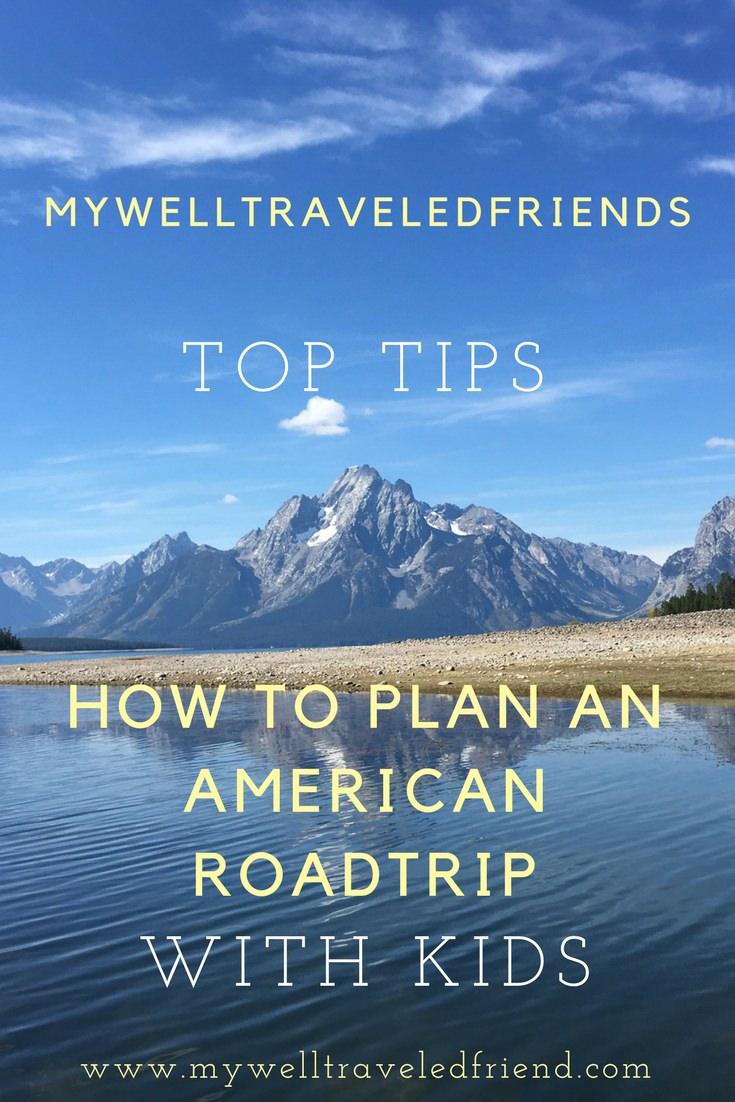 HOW TO PLAN AN AMERICAN ROAD TRIP WITH KIDS. TOP TIPS FROM www.mywelltraveledfriend.com.jpg