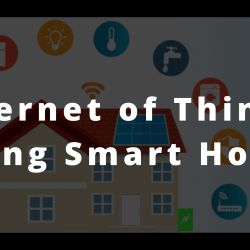 Internet of Things - Giving Smart Homes