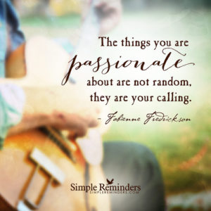 Calling: Things you're passionate about...