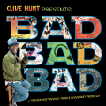 Clive Hunt Bad Bad Bad