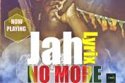 Jah Lyrix - No More